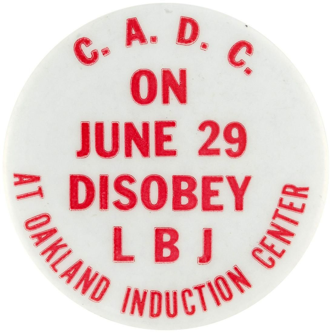 DISOBEY LBJ OAKLAND INDUCTION CENTER RARE ANTI-VIETNAM