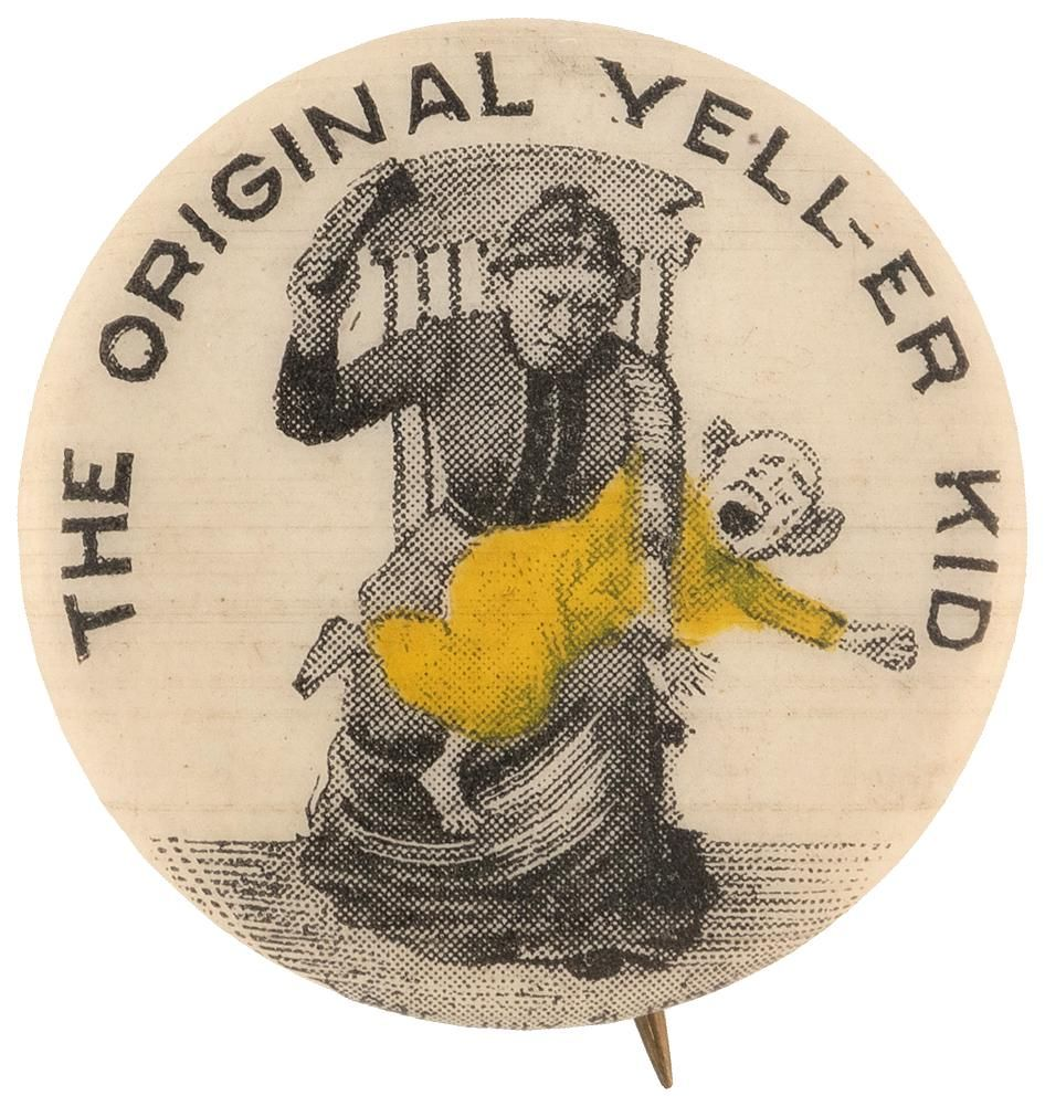 THE ORIGINAL YELL-ER KID 1896 CARTOON BUTTON INSPIRED