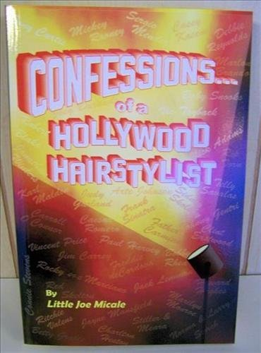 Confessions of a Hollywood hairstylist by Little Joe