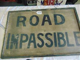 Wood Sign ROAD IMPASSIBLE