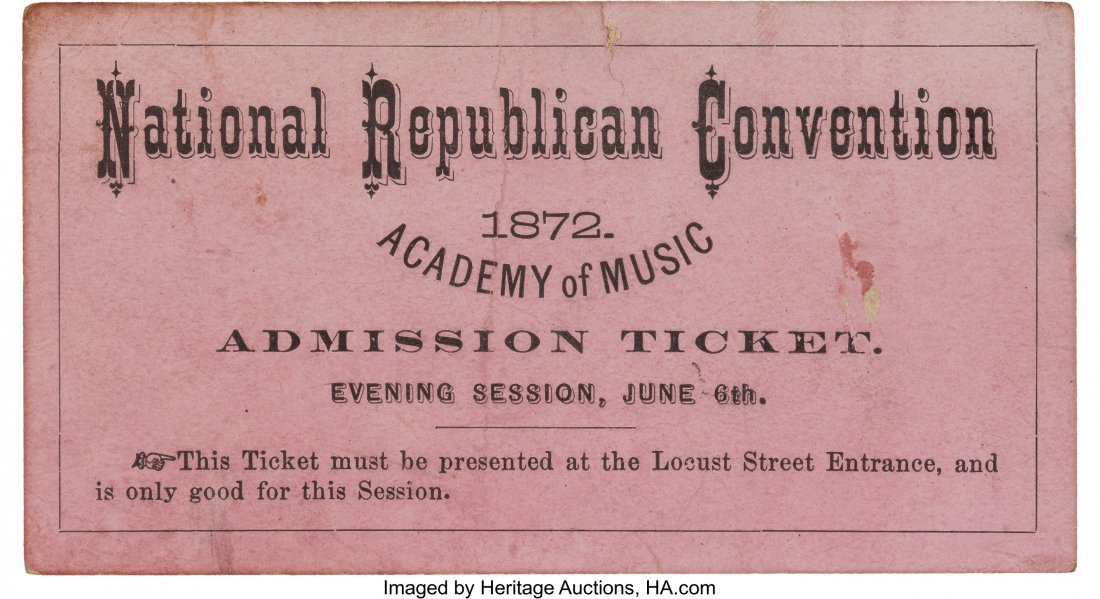 43273: 1872 Republican National Convention Ticket. A ve