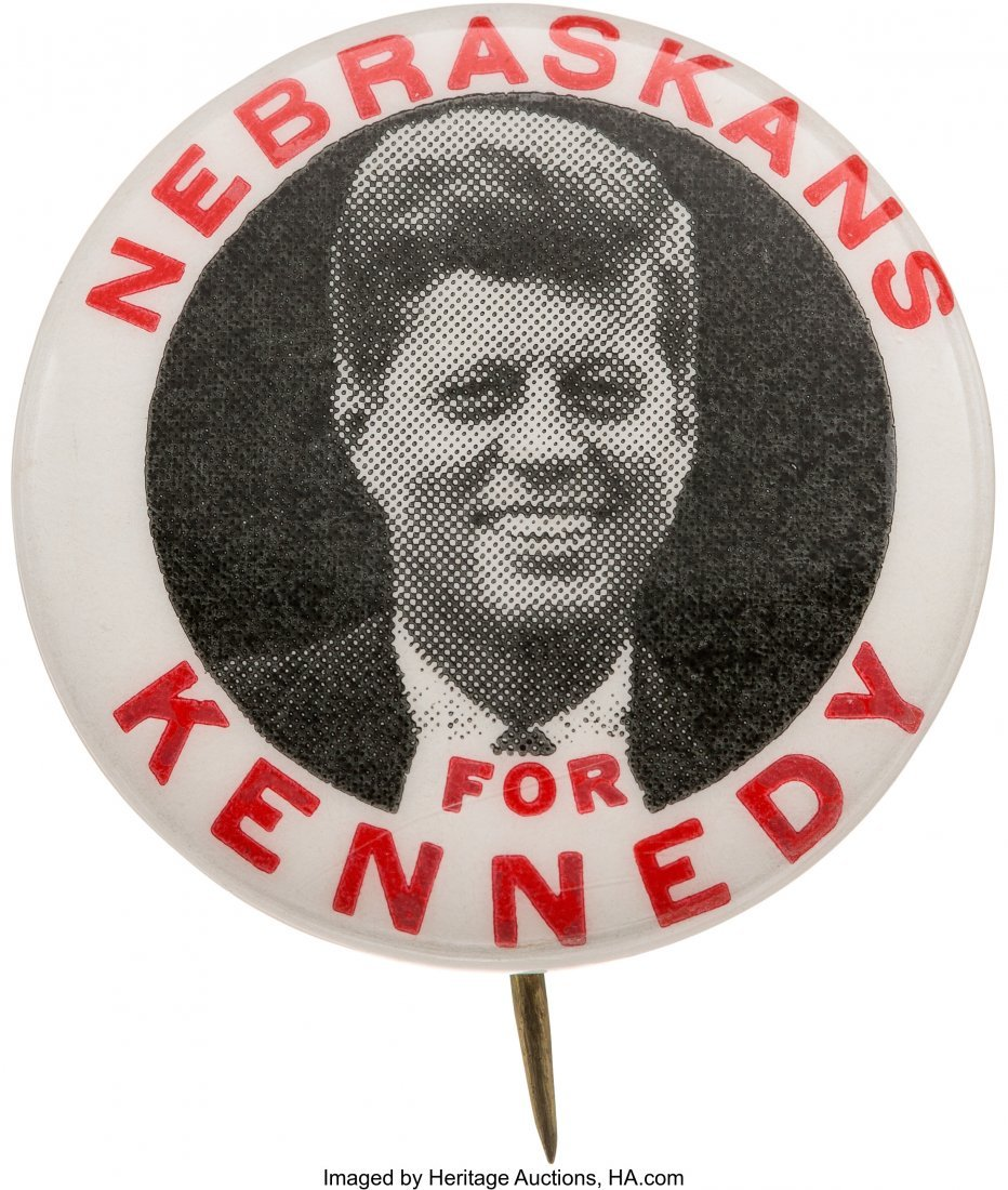 "43641: John F. Kennedy: Key 1"" Nebraskans Pinback. One"