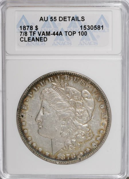 2424: 1878 7/8F $1  Weak--Cleaned--ANACS. AU55