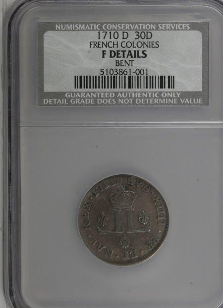 7004: 1710-D 30DEN French Colonies 30 Deniers--Bent--NC