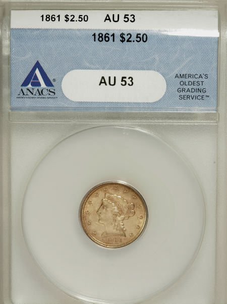 10001: 1861 $2.5 AU53 ANACS.  PCGS Population: 37 in