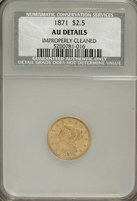 10007: 1871 $2 1/2--Improperly Cleaned--NCS. AU Details