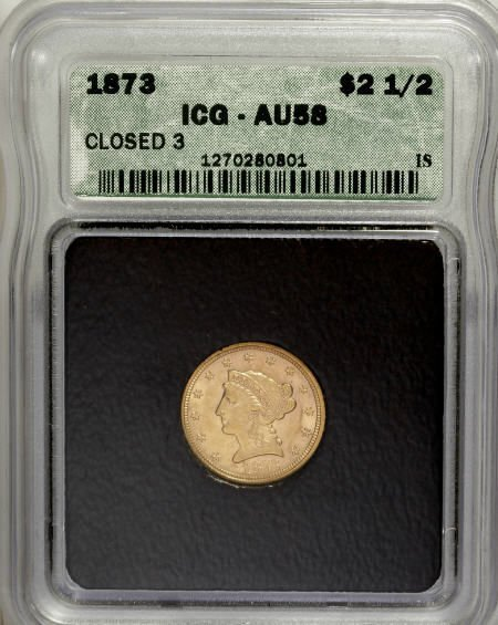 10010: 1873 $2 1/2 Closed 3 AU58 ICG. NGC Census: (106/