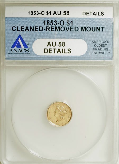 6600: 1853-O G$1--Cleaned, Mount Removed--ANACS. AU58 D