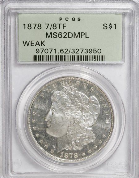 2564: 1878 7/8TF $1 Weak MS62 Deep Mirror Prooflike