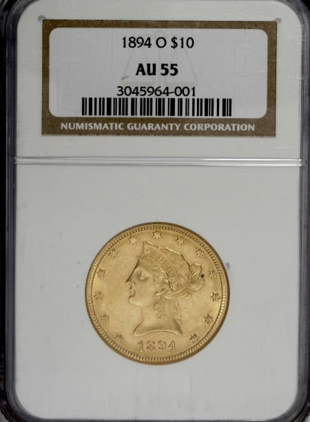 10011: 1894-O $10 AU55 NGC. NGC Census: (101/494). PCGS