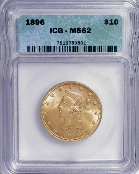 10015: 1896 $10 MS62 ICG. NGC Census: (372/165). PCGS P