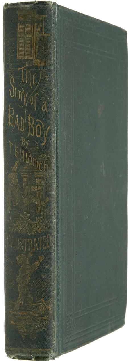 92003: Thomas Bailey Aldrich. Story of Bad Boy. 1st ed.