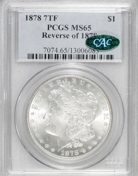 1161: 1878 7TF $1 Reverse of 1878 MS65 PCGS. CAC.