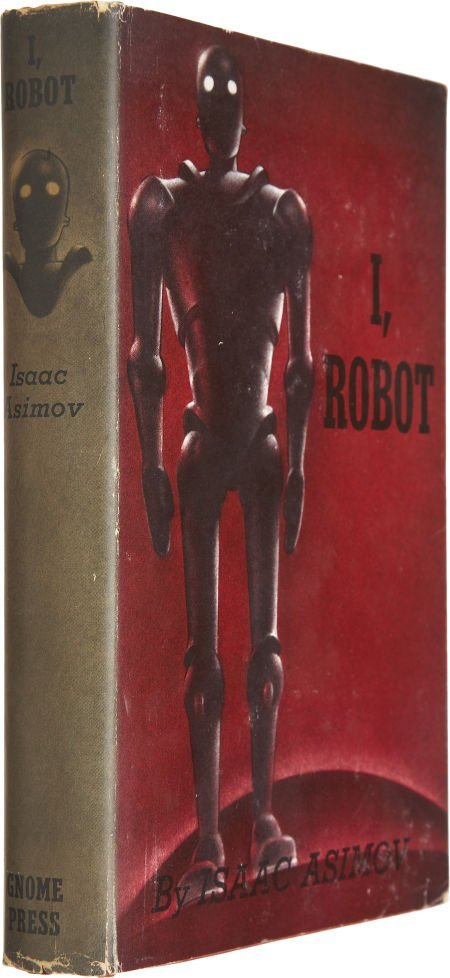 37002: Isaac Asimov. I, Robot. New York: Gnome Press, 1