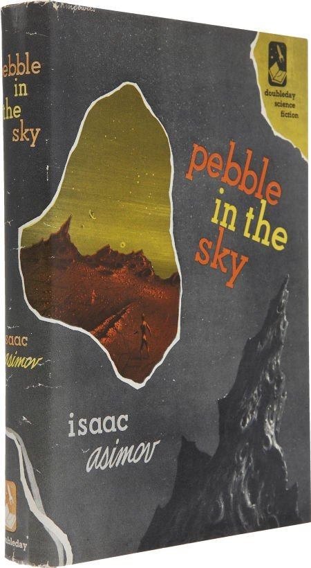 37003: Isaac Asimov. Pebble in the Sky. Garden City: Do