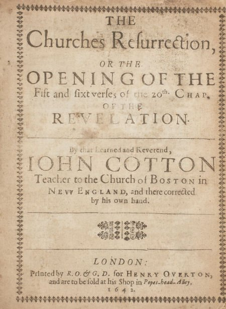 John Cotton. The Churches Resurrection, or the Opening