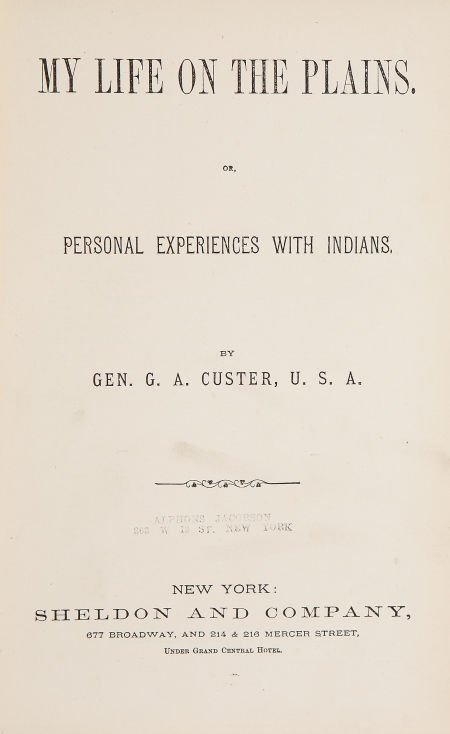 G[eorge] A[rmstrong] Custer. Life on the Plains. Or, Pe