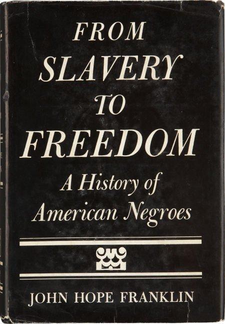 John Hope Franklin. From Slavery to Freedom, A History