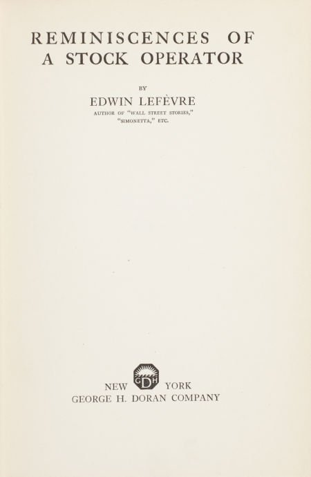 Edwin Lefèvre. Reminiscences of a Stock Operator. New Y
