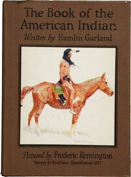 Frederic Remington. Hamlin Garland. The Book of the Ame