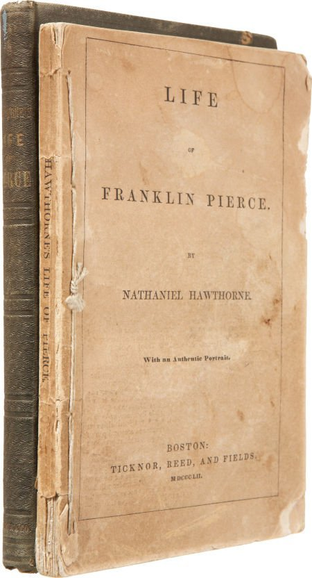 Nathaniel Hawthorne. Two Copies of His Franklin Pierce