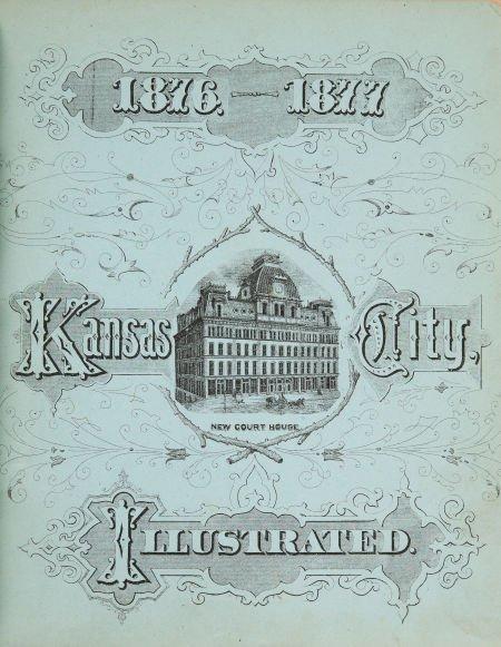 36017: [Kansas.]  Kansas City Illustrated 1876-1877 .