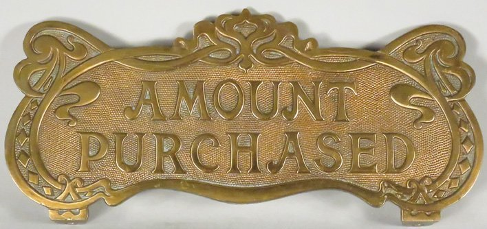 "Original Brass ""Amount Purchased"" Top Sign"