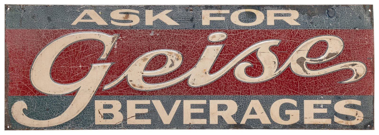 Geise Beverages Sign. 1940s. Embossed tin sign in
