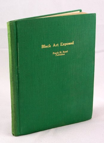 21: The Black Art Fully Exposed and Laid Bare