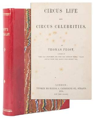 FROST, Thomas. Circus Life and Circus Celebrities.