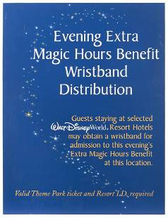 Extra Magic Hours Wristband Distribution Sign. Walt