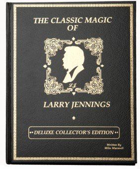 Maxwell, Mike. The Classic Magic Of Larry Jennings.