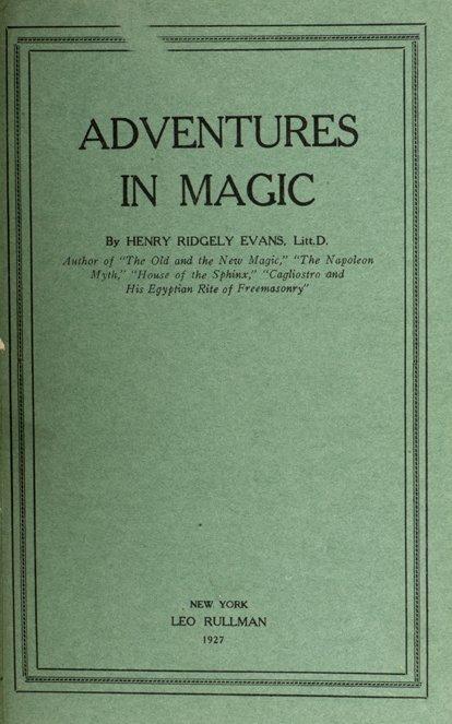 176: Evans, Henry Ridgley. Adventures in Magic. NY 1927