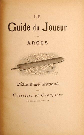 2: Argus (pseudo. J. Ardisson). Le Guide du Jouer. 1893