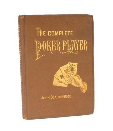 4: John Blackbridge. The Complete Poker Player. NY 1880