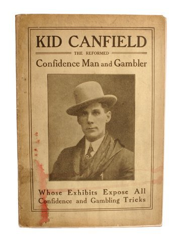 8: Canfield, Kid. Gambling and Confidence Games Exposed