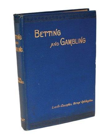 11: Lieut. Col.  S.Churchill. Betting and Gambling.1894