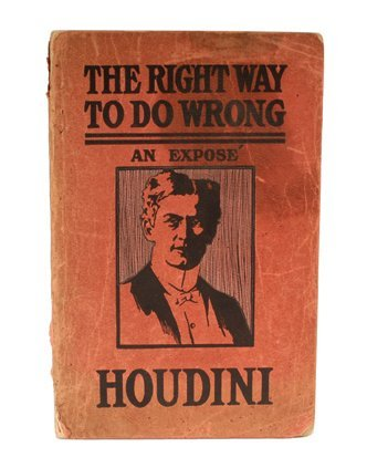 43: Houdini, Harry. The Right Way to Do Wrong. 1906