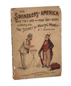 Barnum, P.T. The Swindlers of America. NY: J.S. Ogilvie