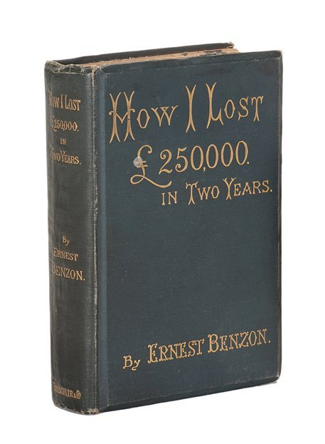 Benzon, Ernest. How I Lost £250,000 in Two Years. 1890?