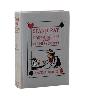 Curtis, David. Stand Pat, or Poker Stories ... 1906