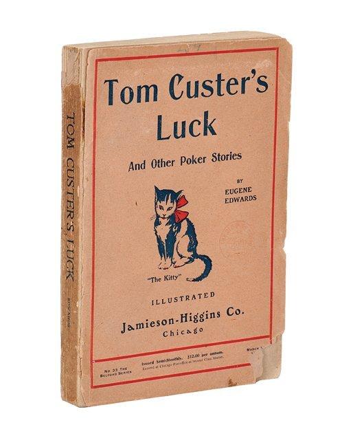 Edwards, Eugene. Tom Custer's Luck and Other Poker Stor