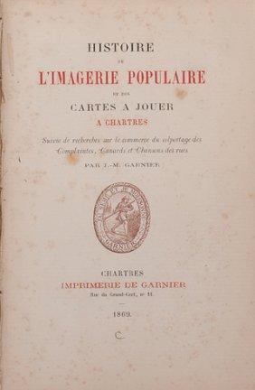 Garnier, J.M. Historie de L'Imagerie Populaire. 1869