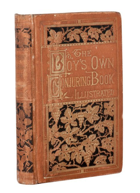 Boy's Own Conjuring Book. New York, 1882.