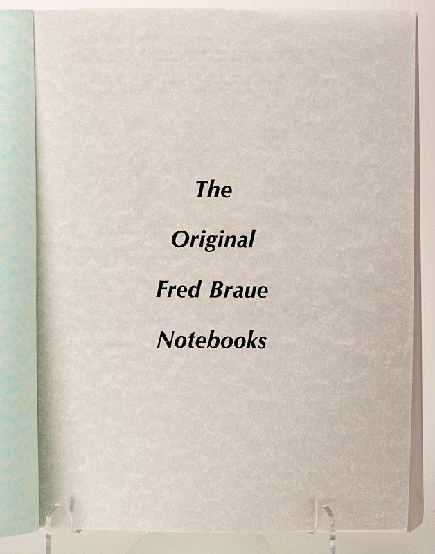 Braue, Frederick. The Original Fred Braue Notebooks,