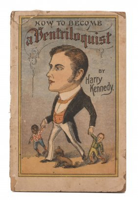 Kennedy, Harry. How To Become A Ventriloquist. New
