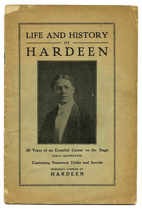 Hardeen (Theodore Weiss). Life and History of Hardeen.
