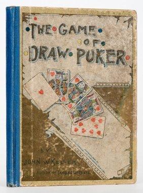Keller, John W. The Game Of Draw Poker. New York:
