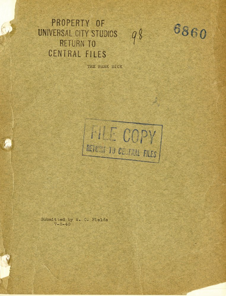 463: W.C. FIELDS SUBMITTED COPY OF THE BANK DICK SCRIPT