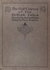 259: DARWIN, Bernard The Golf Courses of the British Is